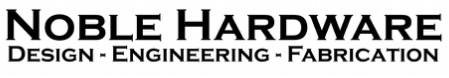 Noble Hardware LLC - Design, Engineering, Fabrication